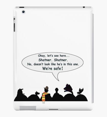 We're safe! iPad Case/Skin