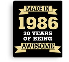 Made In 1986 30 Years Of Being Awesome Canvas Print