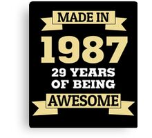 Made In 1987 29 Years Of Being Awesome Canvas Print