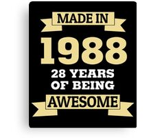 Made In 1988 28 Years Of Being Awesome Canvas Print