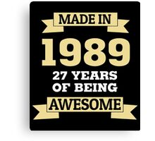 Made In 1989 27 Years Of Being Awesome Canvas Print