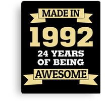 Made In 1992 24 Years Of Being Awesome Canvas Print