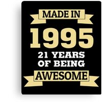 Made In 1995 21 Years Of Being Awesome Canvas Print