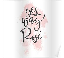 Yes Way Rose Poster