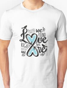 Love is Right Where We Are : Blue T-Shirt
