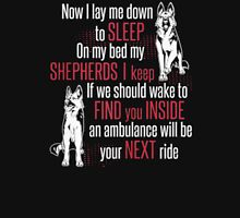Now I Lay Me Down To Sleep On My Bed My Shepherds I Keep If We Should Wake To Find You Inside An Ambulance Will Be Your Next Ride - T-shirts & Hoodies T-Shirt