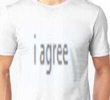 i agree shirt Unisex T-Shirt