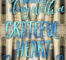 Begin Each Day With A Grateful Heart Madeleine Paris Sticker