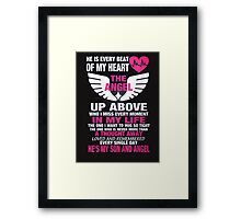 He is every beat of my heart the angel up above who I miss every moment in my life the one  he's my son and angel - T-shirts & Hoodies Framed Print