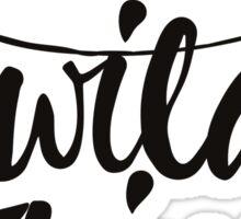Wild Thing (black & white) Sticker