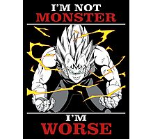 I'm Not Monster - I'm Worse Photographic Print