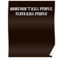 Bows Don't Kill People White Design Poster