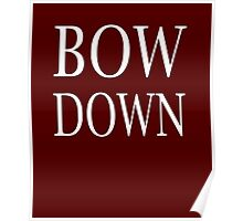 Bow Down (White) Poster