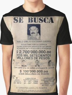 Pablo Escobar wanted poster Graphic T-Shirt