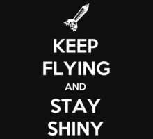 KEEP FLYING and Stay Shiny by ReBBDesign