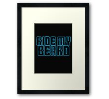 Ride my Beard Framed Print