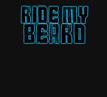 Ride my Beard Unisex T-Shirt