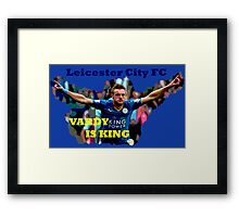 Vardy is King Framed Print