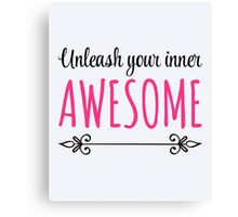 Unleash Inner Awesome Funny Quote Canvas Print