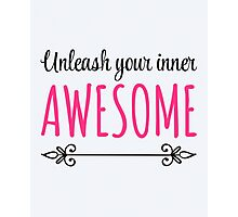 Unleash Inner Awesome Funny Quote Photographic Print