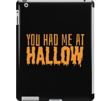 Halloween Had Me at Hallow iPad Case/Skin