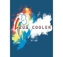 20% cooler Photographic Print