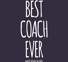 Best Coach Ever Typography Unisex T-Shirt