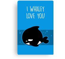 I Whaley Love You Canvas Print
