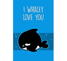 I Whaley Love You Photographic Print