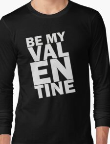 be my valentine 4 T-Shirt