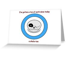 Sans and his Skele-puns Greeting Card