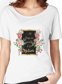 "Modern golden inspirational  quote, ""all things are possible if you believe"" Women's Relaxed Fit T-Shirt"