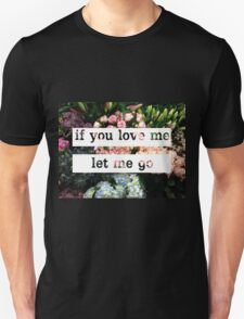If You Love Me Let Me Go T-Shirt