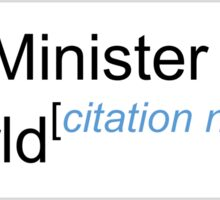Best Minister in the World - Citation Needed! Sticker