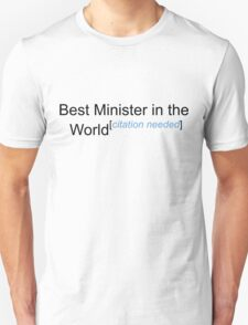 Best Minister in the World - Citation Needed! T-Shirt