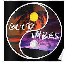 Good Vibes - yin and yang  Poster