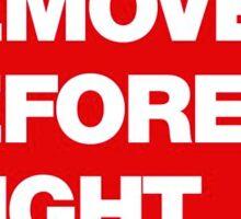 REMOVE BEFORE FLIGHT! Sticker