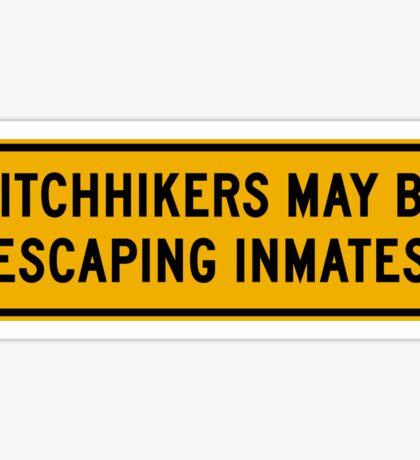 Hitchhikers May Be Escaping Inmates, Road Sign, Oklahoma, USA Sticker
