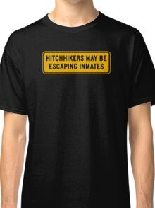 Hitchhikers May Be Escaping Inmates, Road Sign, Oklahoma, USA Classic T-Shirt