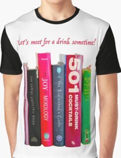 LET'S MEET FOR A DRINK SOMETIME Graphic T-Shirt