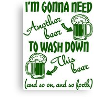 St Patricks Day Beer Drinking Humor Canvas Print