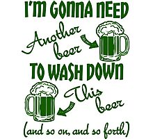 St Patricks Day Beer Drinking Humor Photographic Print
