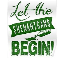Let The St Paddys Day Shenanigans BEGIN Poster
