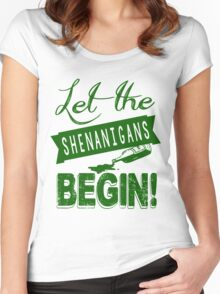 Let The St Paddys Day Shenanigans BEGIN Women's Fitted Scoop T-Shirt