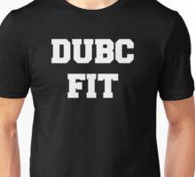 DUBC Fit. Unisex T-Shirt