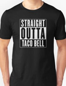 Straight Outta Taco Bell T-Shirt
