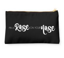 Pin A Rose On Your Nose in white Studio Pouch