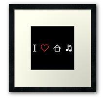 I LOVE HOUSE MUSIC Framed Print