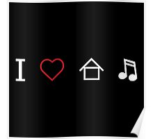 I LOVE HOUSE MUSIC Poster