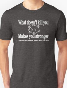 EXTRA LARGE WHAT DOESNT KILL YOU MAKES YOU STRONGER BEARS T-Shirt
